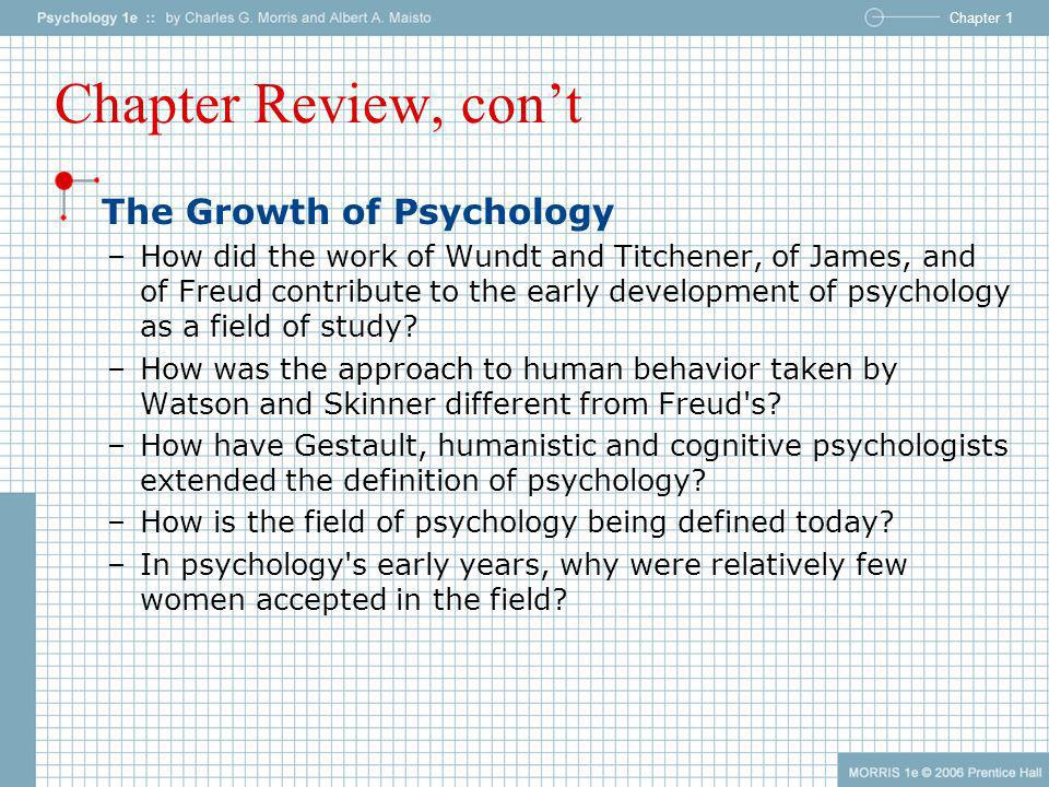 Chapter Review, con't The Growth of Psychology