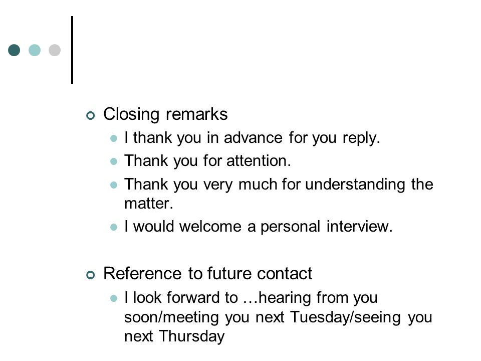 Writing a formal letter or an ppt video online download 12 reference to future contact closing remarks i thank you in advance expocarfo Gallery