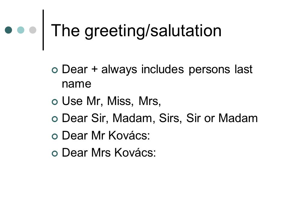 The greeting/salutation