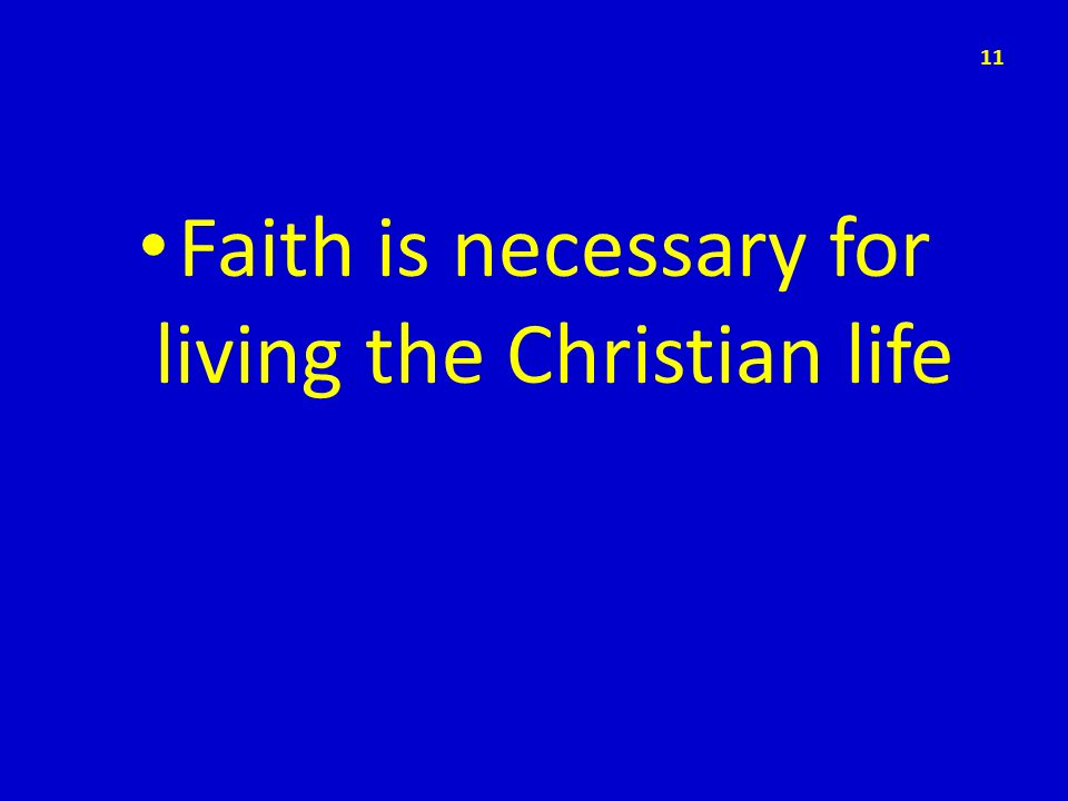 Faith is necessary for living the Christian life
