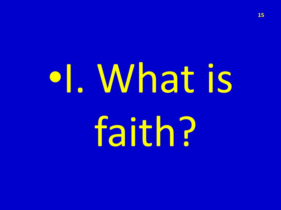 I. What is faith