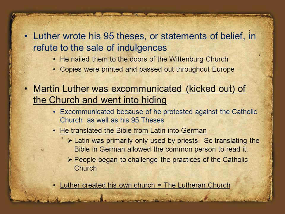 Luther Wrote His 95 Theses Or Statements Of Belief In Refute To The Sale