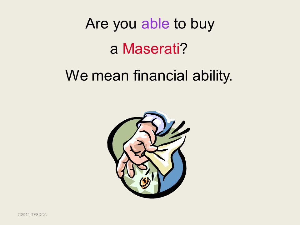 We mean financial ability.