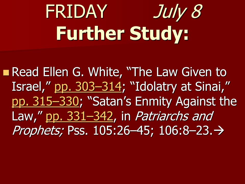 FRIDAY July 8 Further Study:
