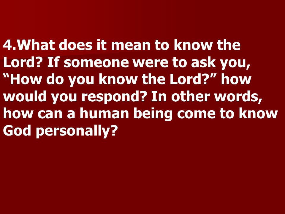 4. What does it mean to know the Lord