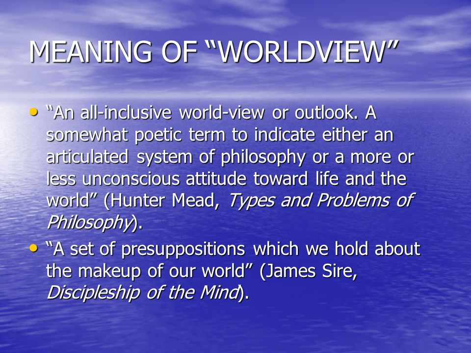 MEANING OF WORLDVIEW