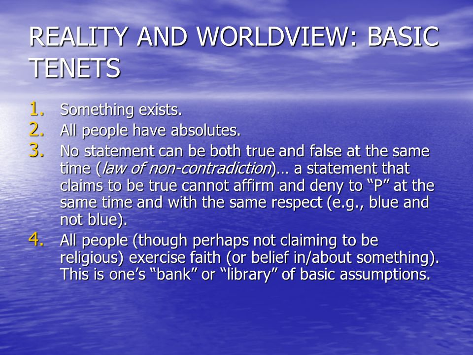 REALITY AND WORLDVIEW: BASIC TENETS