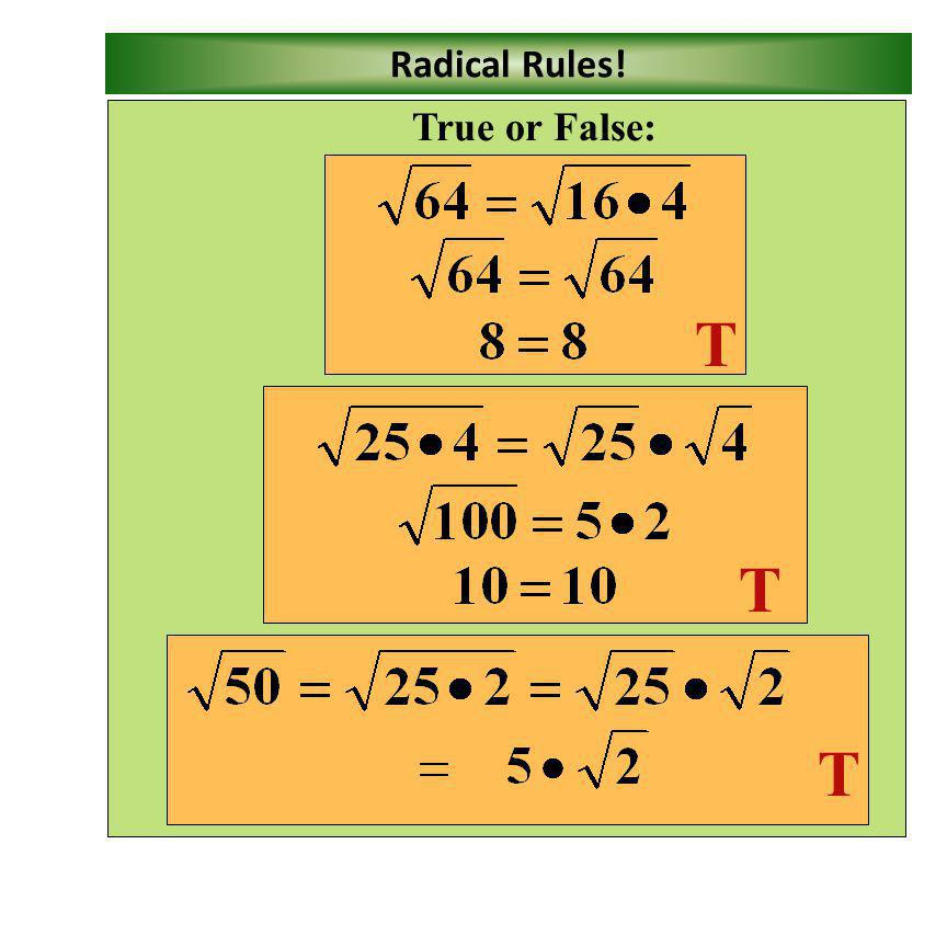 Radical Rules! True or False: T T T