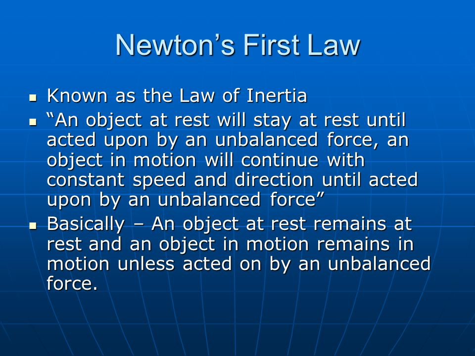 Newton's First Law Known as the Law of Inertia