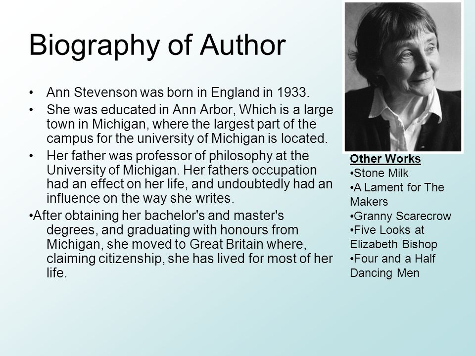Biography of Author Ann Stevenson was born in England in 1933.