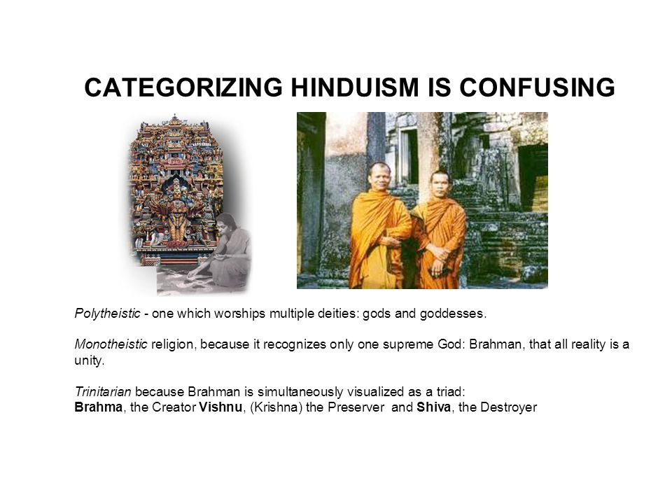 CATEGORIZING HINDUISM IS CONFUSING