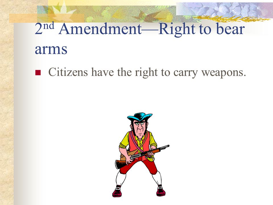 2nd Amendment—Right to bear arms
