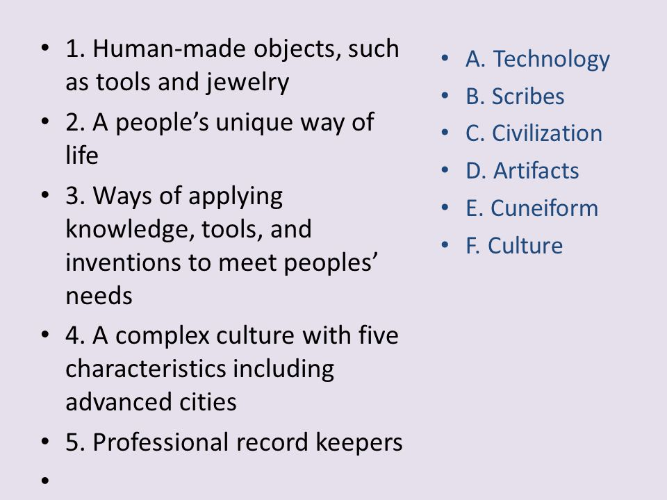 1. Human-made objects, such as tools and jewelry