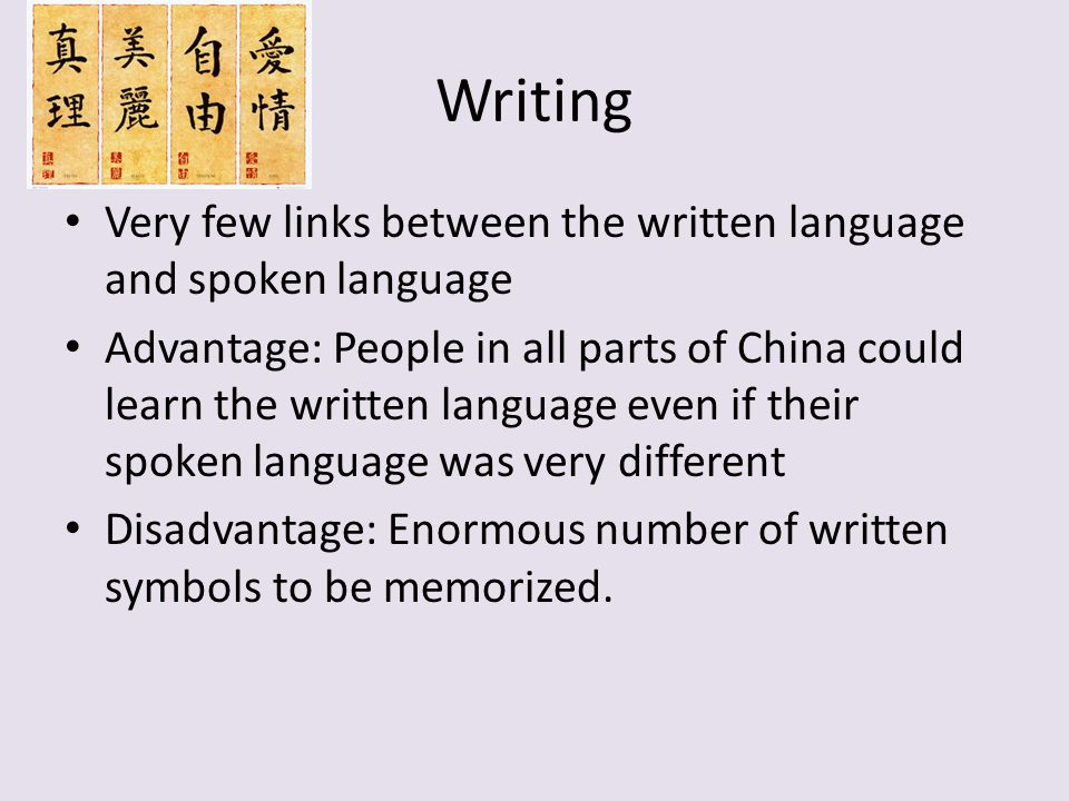 Writing Very few links between the written language and spoken language.