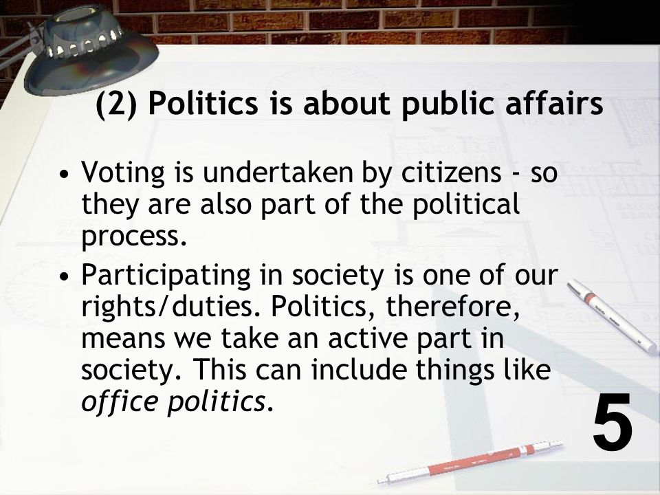 (2) Politics is about public affairs