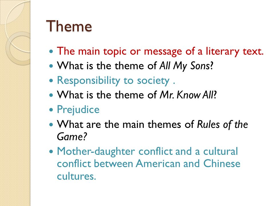 Theme The main topic or message of a literary text.