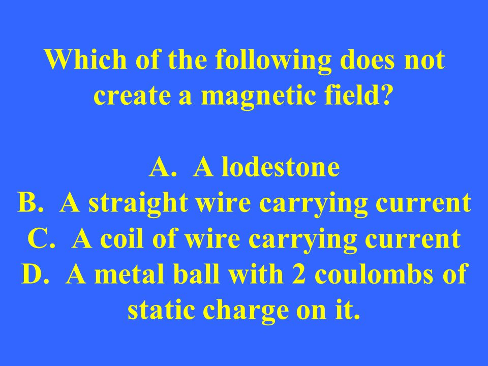 Which of the following does not create a magnetic field. A