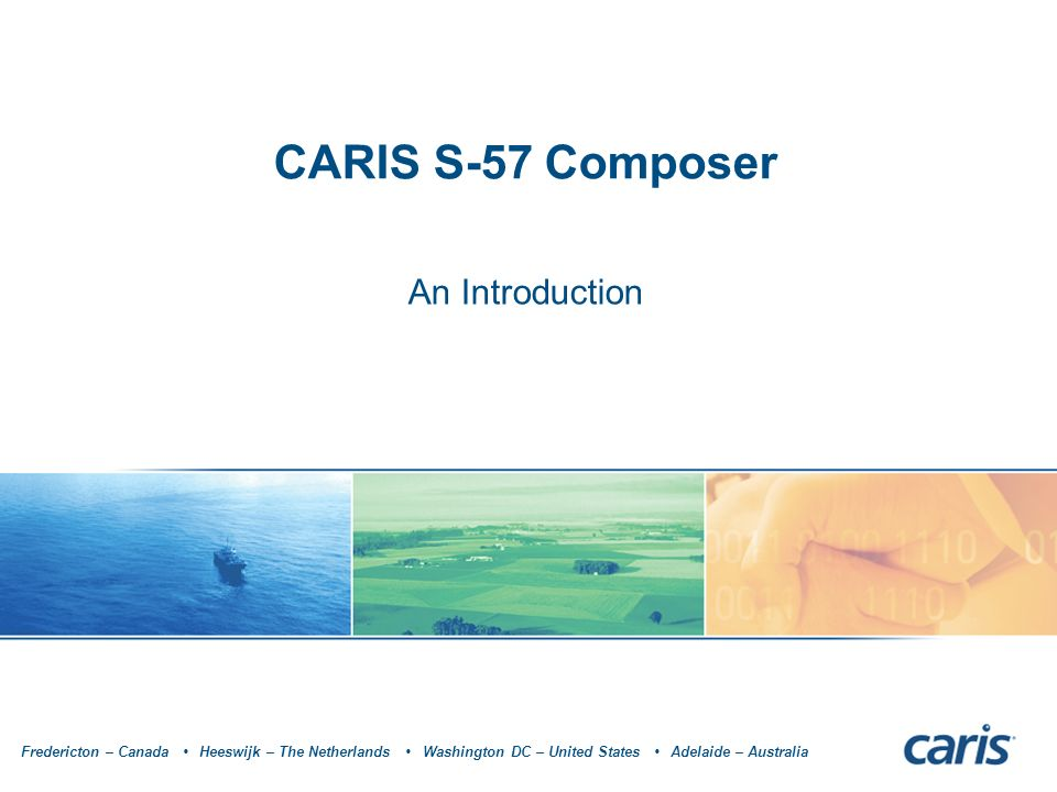 CARIS S-57 Composer An Introduction