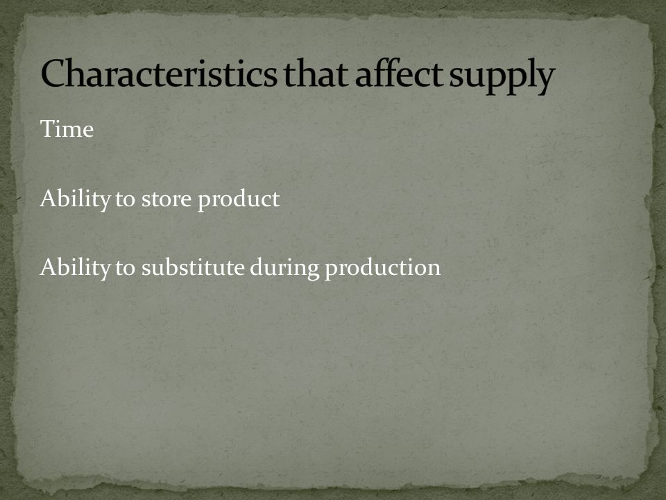 Characteristics that affect supply