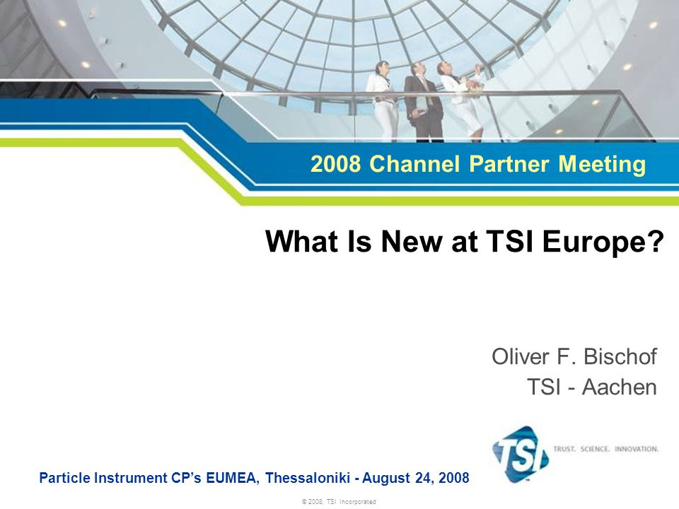 What Is New at TSI Europe