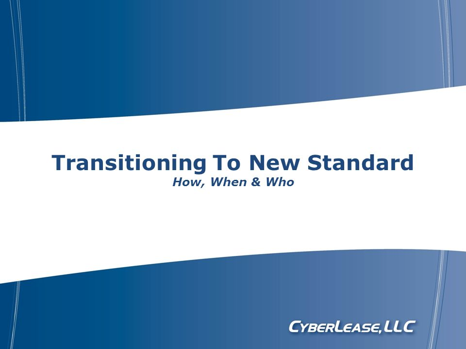 Transitioning To New Standard