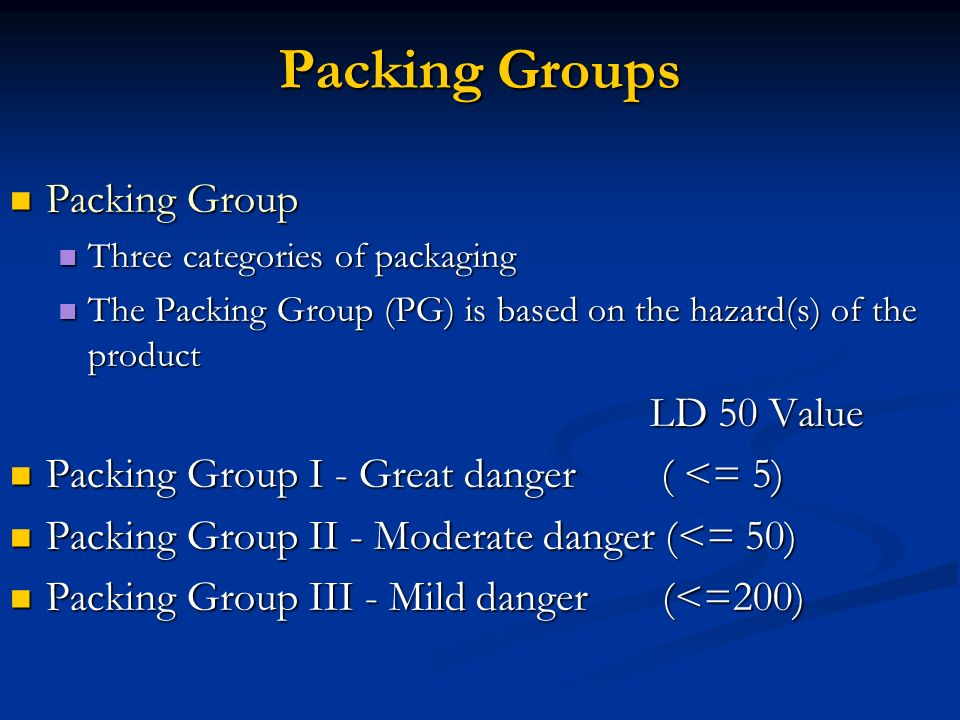 Packing Groups Packing Group LD 50 Value