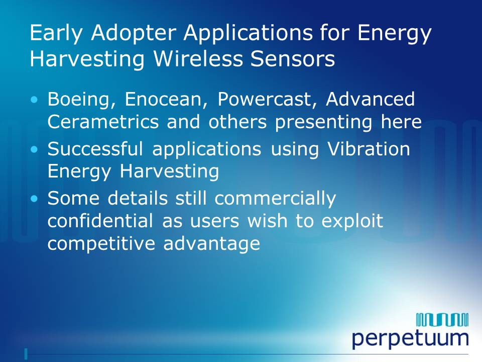 Early Adopter Applications for Energy Harvesting Wireless Sensors