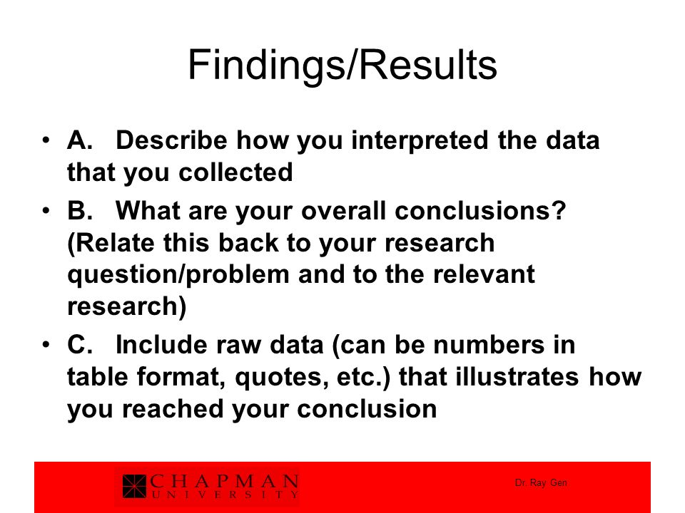 Findings/Results A. Describe how you interpreted the data that you collected.