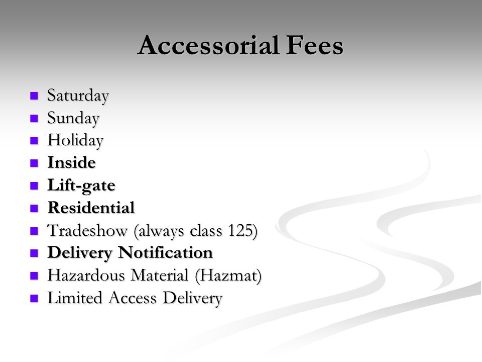 Accessorial Fees Saturday Sunday Holiday Inside Lift-gate Residential