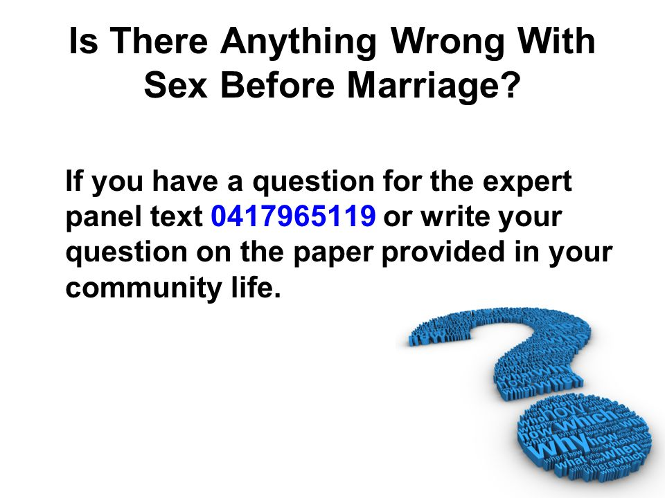 Is There Anything Wrong With Sex Before Marriage