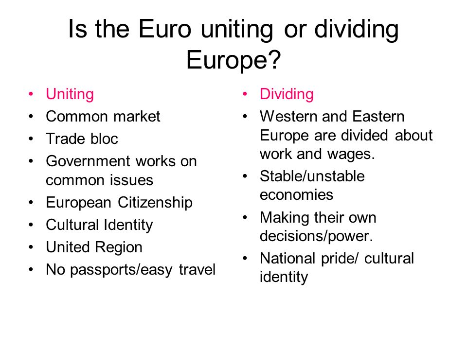 Is the Euro uniting or dividing Europe