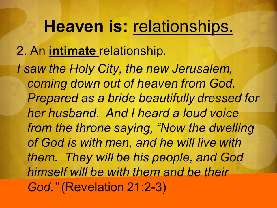 Heaven is: relationships.