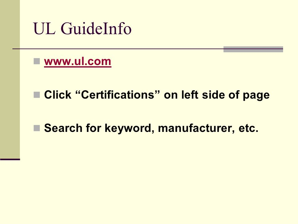 UL GuideInfo www.ul.com Click Certifications on left side of page