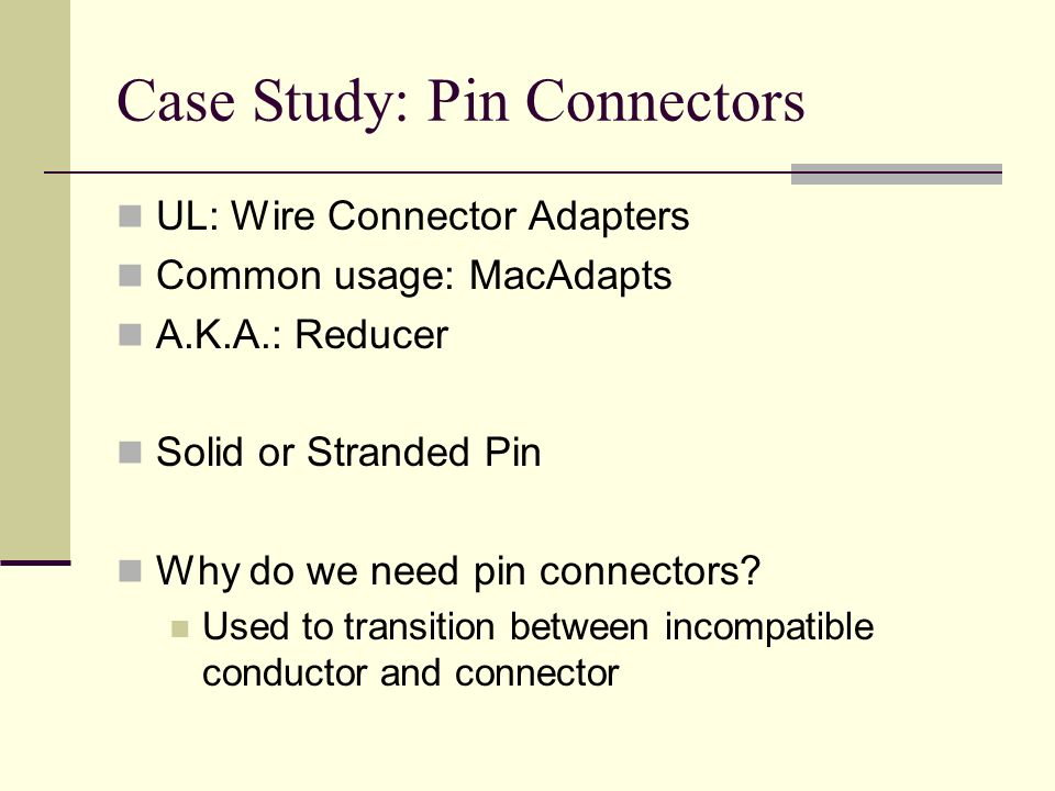 Case Study: Pin Connectors