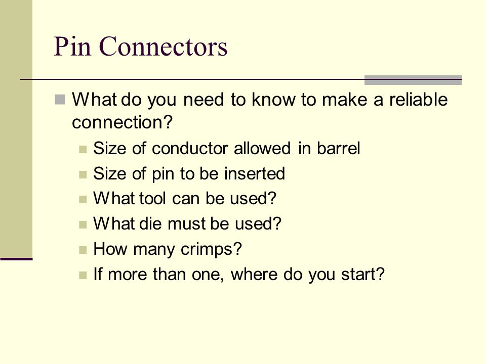 Pin Connectors What do you need to know to make a reliable connection