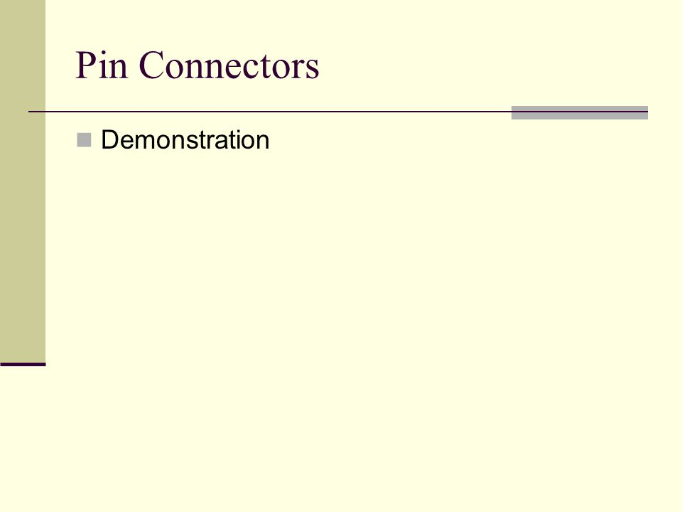 Pin Connectors Demonstration