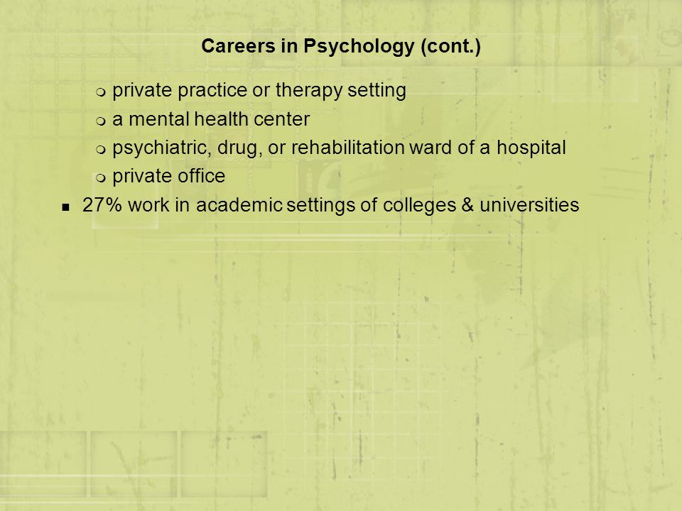 Careers in Psychology (cont.)