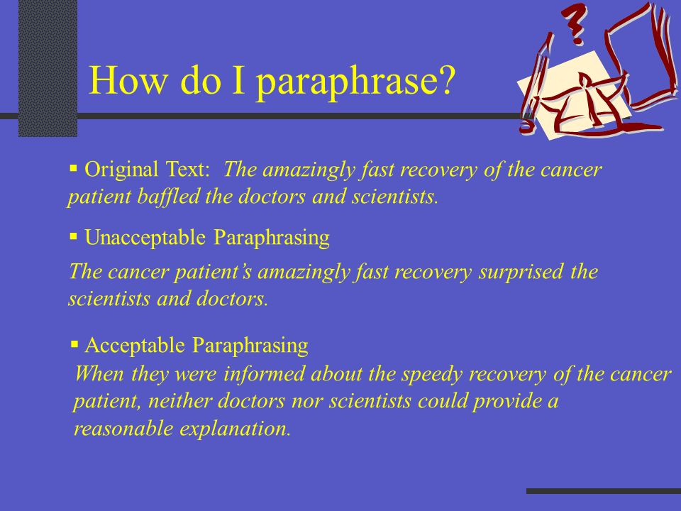How do I paraphrase Original Text: The amazingly fast recovery of the cancer. patient baffled the doctors and scientists.