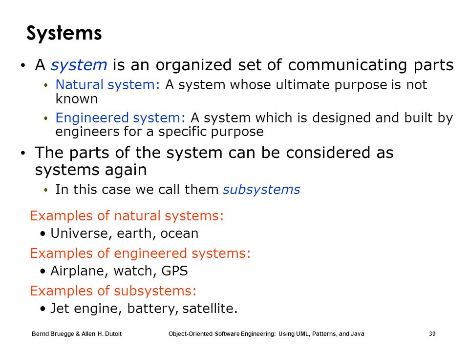 Systems A system is an organized set of communicating parts