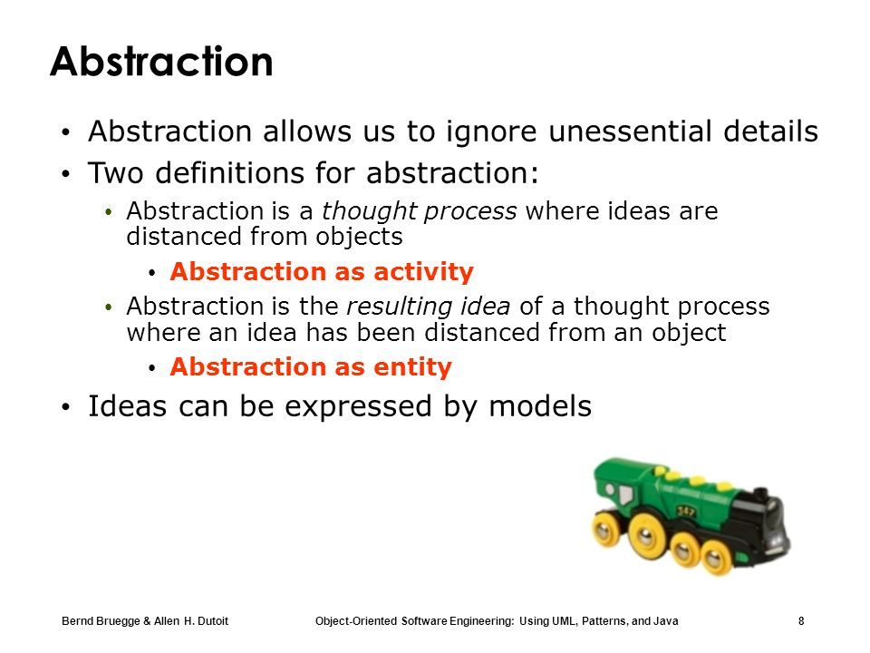 Abstraction Abstraction allows us to ignore unessential details