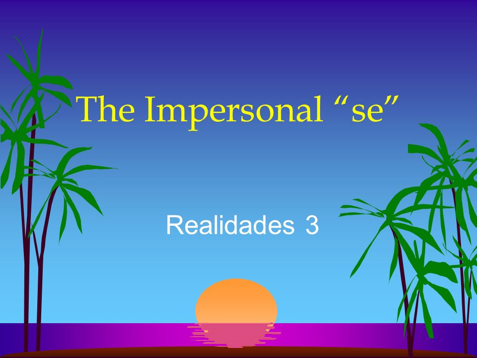 The Impersonal se Realidades 3
