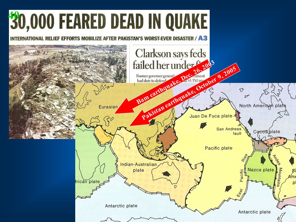 40 Bam earthquake, Dec. 26, 2003 Pakistan earthquake, October 9, 2005