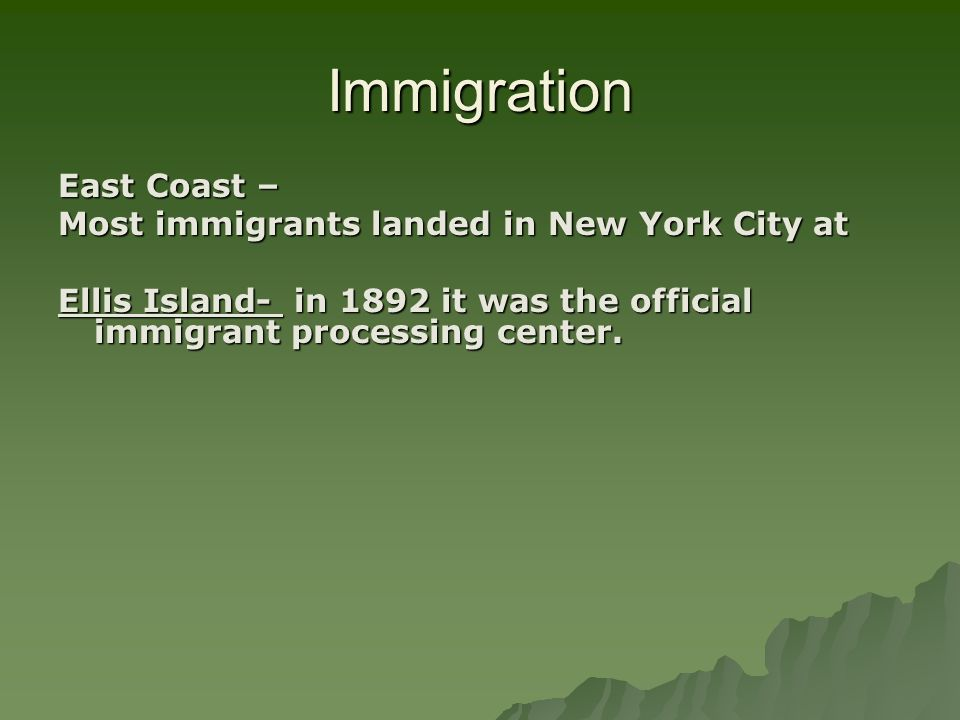 Immigration East Coast – Most immigrants landed in New York City at