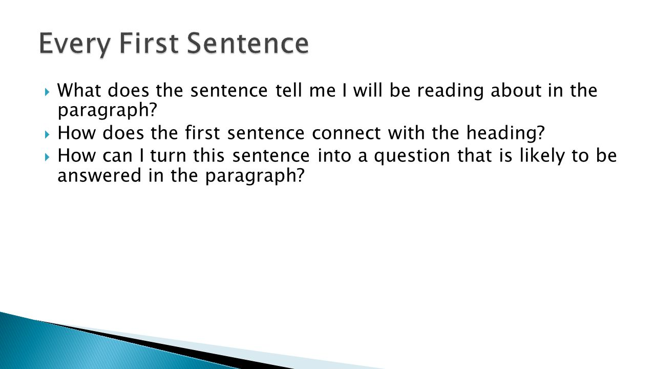 Every First Sentence What does the sentence tell me I will be reading about in the paragraph How does the first sentence connect with the heading