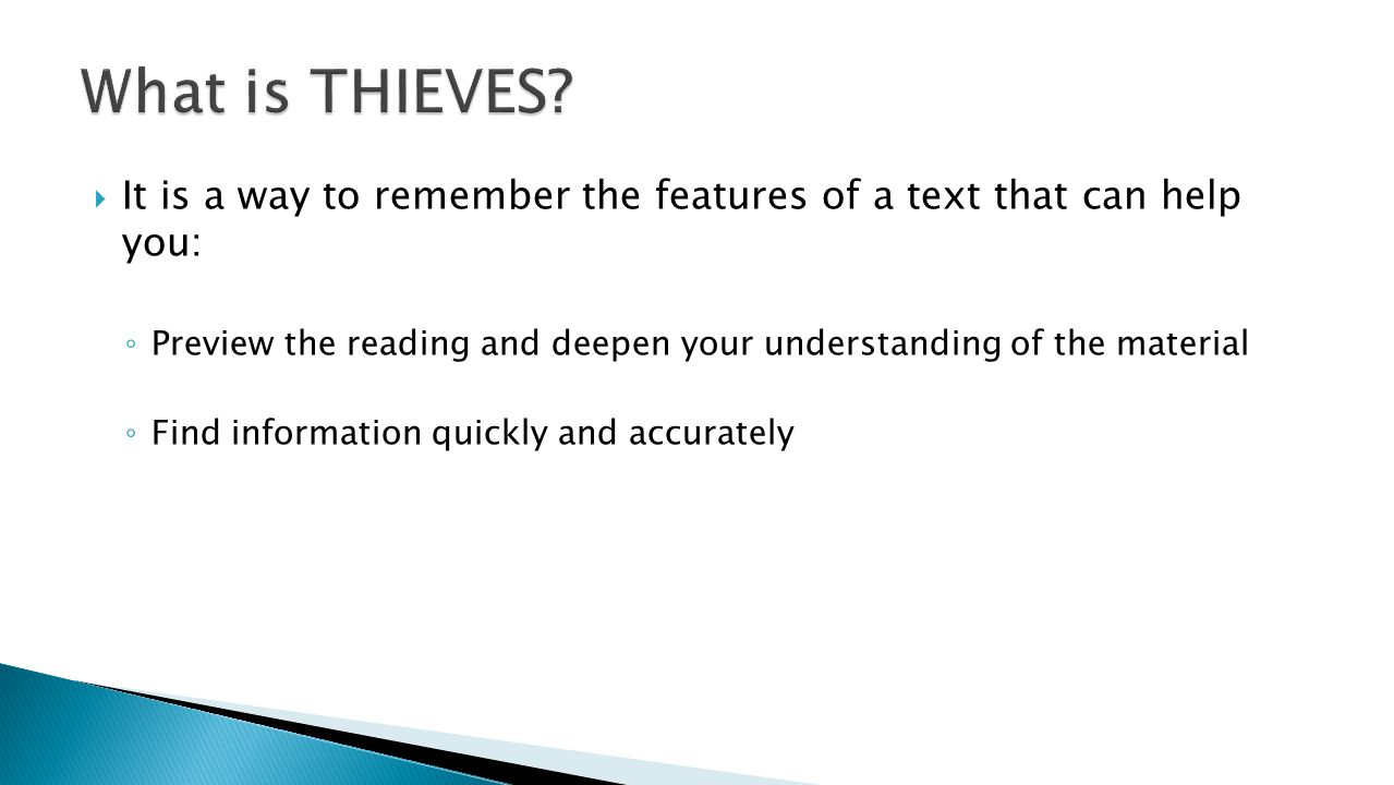What is THIEVES It is a way to remember the features of a text that can help you: