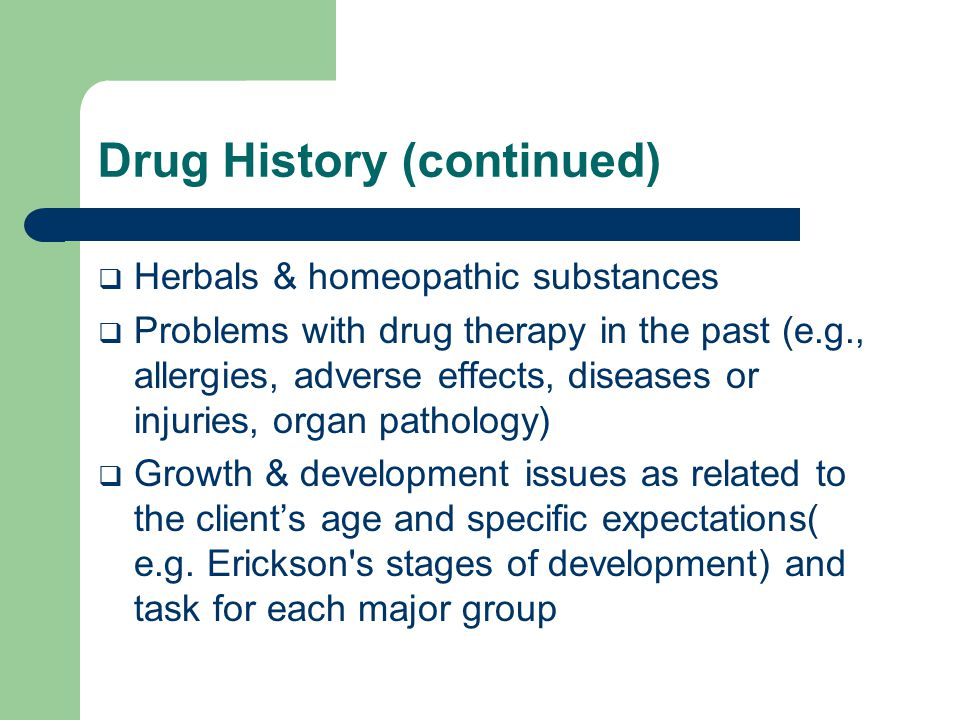 Drug History (continued)