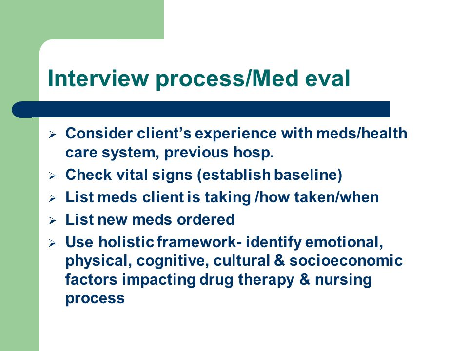 Interview process/Med eval