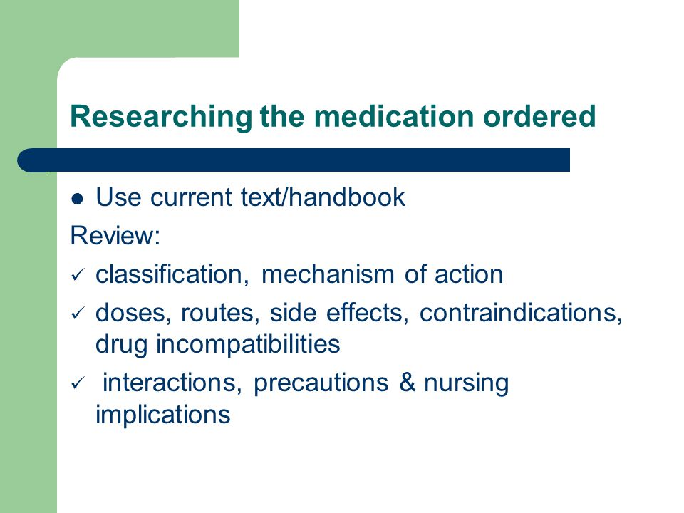 Researching the medication ordered