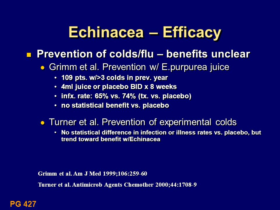 Echinacea – Efficacy Prevention of colds/flu – benefits unclear