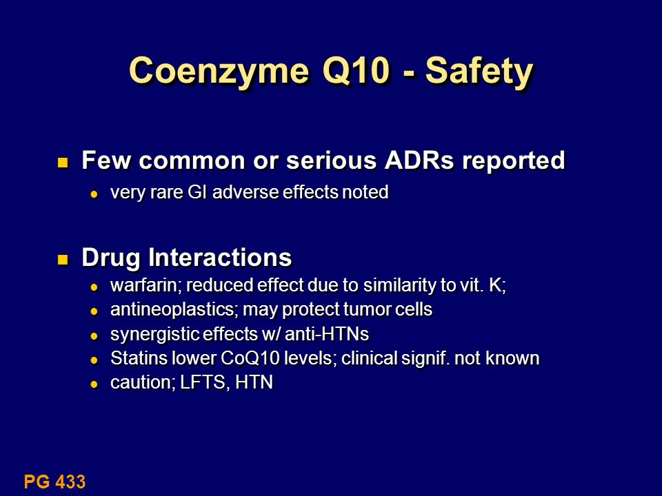 Coenzyme Q10 - Safety Few common or serious ADRs reported